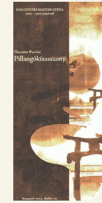 Giacomo Puccini: Pillangókisasszony (Kolozsvári Magyar Opera, bemutató: 2004. okt. 14.)